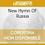NEW HYMN OF RUSSIA                        cd musicale di MOON FAR AWAY