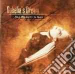 Ophelia's Dream - All Beauty Is Sad cd musicale di Dream Ophelia's
