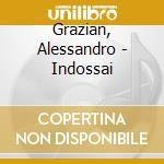 Grazian, Alessandro - Indossai cd musicale di Alessandro Grazian