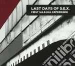 Last Days Of S.e.x. - First S.e.x.ual Experience cd musicale di LAST DAYS OF S.E.X.