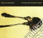 Black Sun Production - Milky Smell Of Phantom Sperm, The cd musicale di BLACK SUN PRODUCTION
