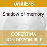 Shadow of memory cd musicale