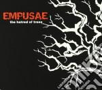 Empusae - The Hatred Of Trees cd musicale di EMPUSAE