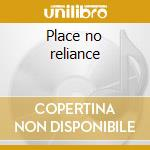 Place no reliance cd musicale
