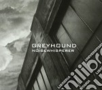 Greyhound - Noisewhisperer cd musicale di GREYHOUND