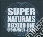 SUPERNATURALS RECORD ONE                  cd musicale di Ufomammut & lento