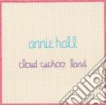 Annie Hall - Cloud Cukoo Land cd musicale di Hall Annie