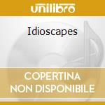 Idioscapes cd musicale