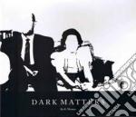 Meizter, K. - Dark Matters cd musicale di K. Meizter