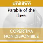 Parable of the driver cd musicale