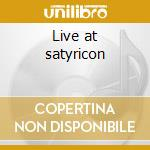 Live at satyricon cd musicale