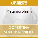 Metamorphism cd musicale