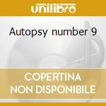 Autopsy number 9 cd musicale