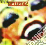 Les Fauves - Our Dildo Can Change Your Life cd musicale di Fauves Les