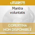 Mantra voluntatis cd musicale