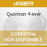 Quomran 4-ever cd musicale