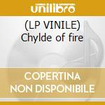 (LP VINILE) Chylde of fire lp vinile