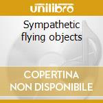 Sympathetic flying objects cd musicale