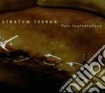 Stratum Terror - Pain Implantation cd musicale di Terror Stratum