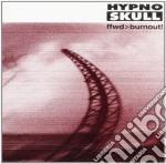 Hypnoskull - Ffwd/burnout! cd musicale di HYPNOSKULL