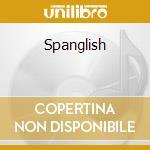 Spanglish cd musicale