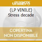 (LP VINILE) Stress decade lp vinile