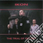 Ikon - The Trial Of Destiny cd musicale di IKON