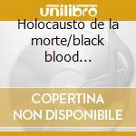 Holocausto de la morte/black blood vomitorium cd musicale di Necrophagia