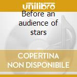 Before an audience of stars cd musicale