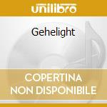 Gehelight cd musicale