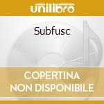 Subfusc cd musicale