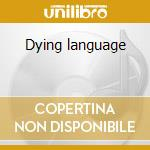Dying language cd musicale