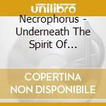 Necrophorus - Underneath The Spirit Of Tranquility cd musicale di Necrophorus