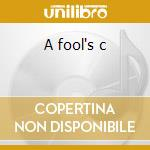 A fool's c cd musicale