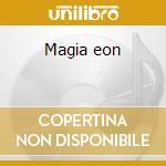 Magia eon cd musicale