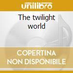 The twilight world cd musicale