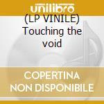 (LP VINILE) Touching the void lp vinile