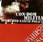 Con-Dom Militia - Scorched Earth Policy cd musicale di Con-dom/militia