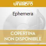 Ephemera cd musicale