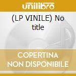 (LP VINILE) No title lp vinile
