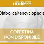 Diabolical/encyclopedia cd musicale