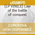(LP VINILE) Law of the battle of conquest lp vinile