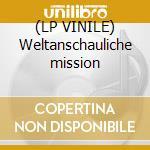 (LP VINILE) Weltanschauliche mission lp vinile