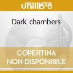 Dark chambers cd musicale