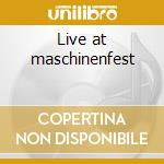 Live at maschinenfest cd musicale