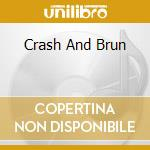 CRASH AND BRUN cd musicale di FOXX J.&GORDON LOUIS