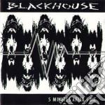 Blackhouse - Five Minutes After  I Die cd musicale