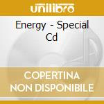Energy - Special Cd cd musicale di Energy