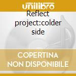 Reflect project:colder side cd musicale