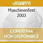 Maschinenfest 2003 cd musicale